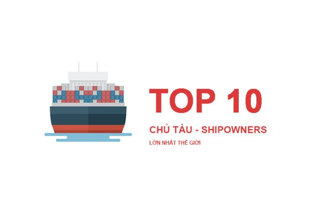 TOP 10 CHỦ TÀU LỚN NHẤT THẾ GIỚI