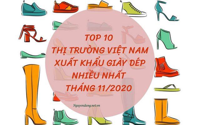 top 10 thị trường việt nam xk giày dép nhiều nhất tháng 11/2020