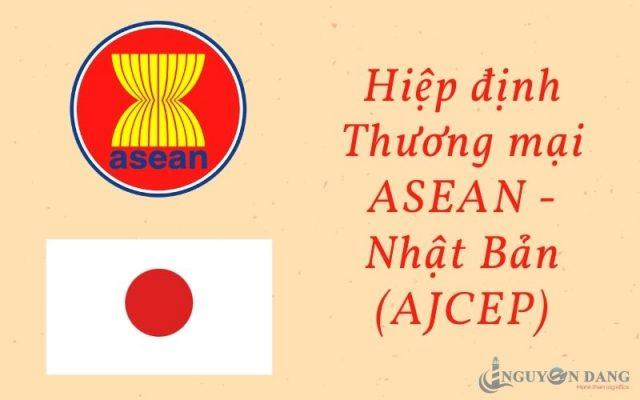 Hiệp định Thương mại ASEAN - Nhật Bản (AJCEP) - Nguyên Đăng