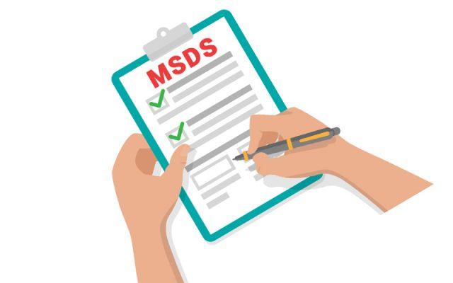 MSDS là gì? Vai trò của Bảng Chỉ Dẫn An Toàn Hóa Chất (Material Safety Data Sheet)