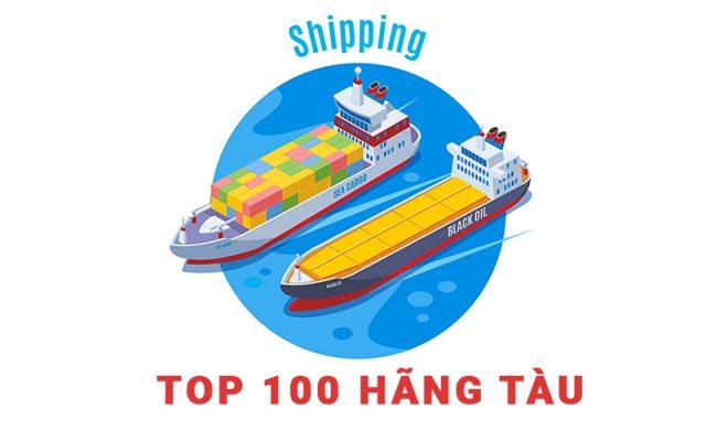 Top 100 hãng tàu lớn nhất thế giới - bẢNG XẾP HẠNG 100 HÃNG TÀU LỚN NHẤT