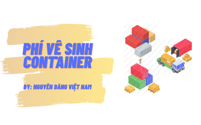Phí vệ sinh Container (CLeaning Container Fee)
