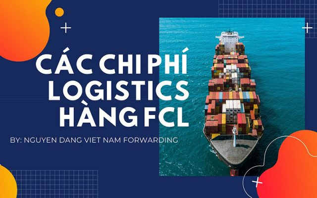 Chi phí hàng FCL xuất khẩu từ Việt Nam | Danh sách các đầu phí và video