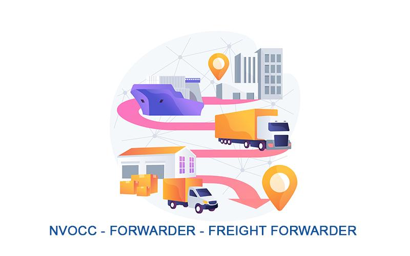 NVOCC Forwarder và Freight Forwarder