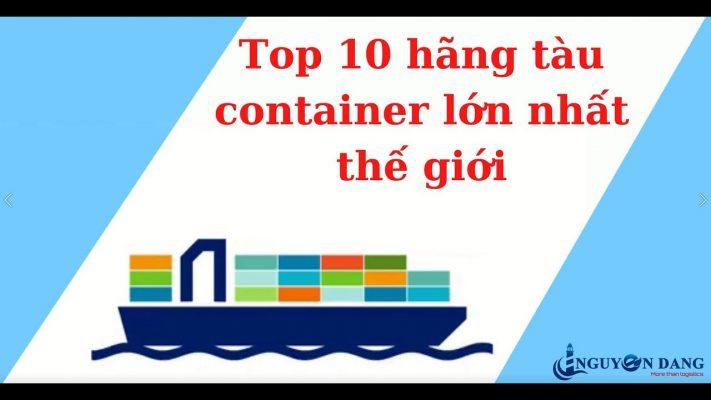 top 10 hang tau lon nhat the gioi